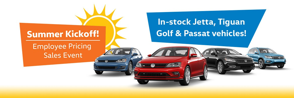Summer Kickoff! Employee Pricing Sales Event in-stock Jetta, Tiguan Golf and Passat Vehicles