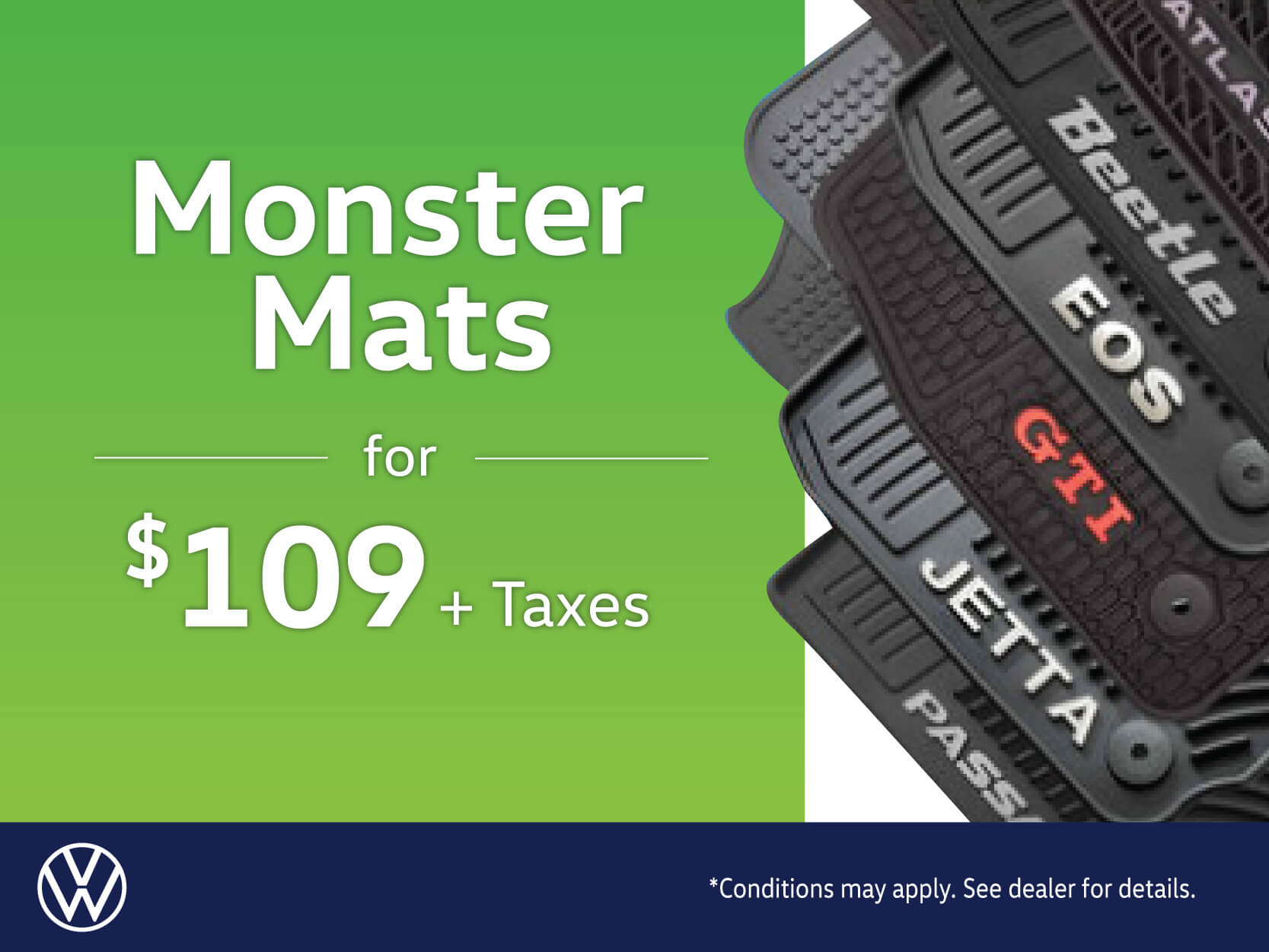 Monster Mats for $109+taxes
